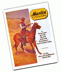Marlin Firearms: A History Of The Guns & The Company That Made Them, by Lt. Col. William S. Brophy USAR, Ret.